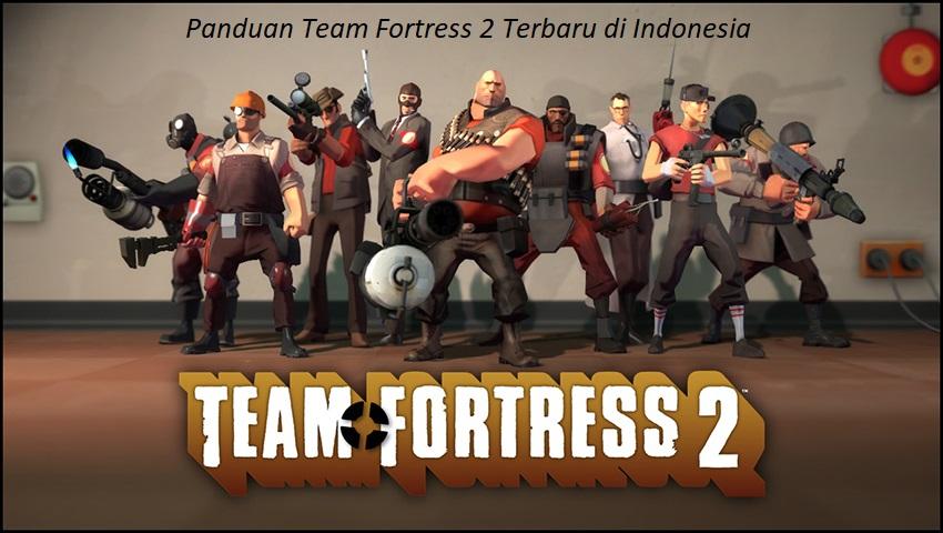 Panduan Team Fortress 2 Terbaru di Indonesia